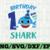 Shark 1st Birthday Svg, Boy Birthday Shark Svg Dxf Eps, Boy First Birthday
