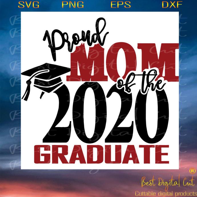 Proud Mom Of A Class Of 2020 Graduate, Trending Svg, Proud Mom Svg, Graduate