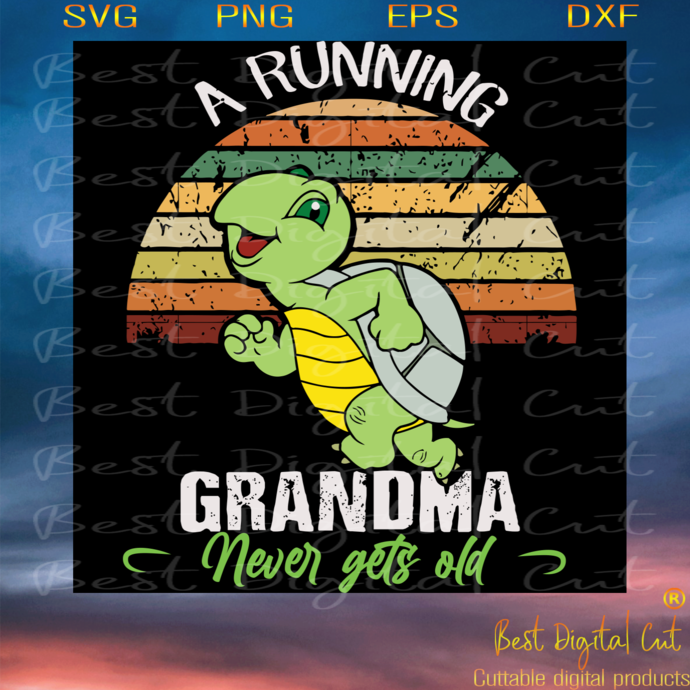 A Running Grandma Never Gets Old, Trending Svg, Grandma Svg, Grandma Turtle Svg,