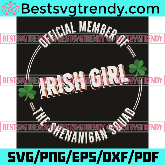 Irish girl official member of the Shenanigan squad svg, Patrick Svg, Irish girl