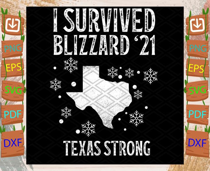 I Survived Blizzard 2021 Texas Strong Svg Fun Texas Strong Svg Blizzard 2021 Svg Snow Storm 2021 Svg Trending Svg Texas Snowstorm Svg