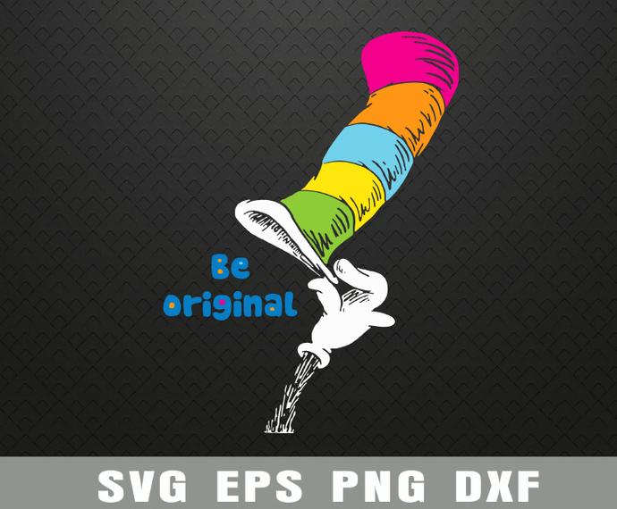 "Dr. Seuss Be Original SVG, Theodor Seuss ""Ted"" Geisel Layered SVG, Teacher SVG,"