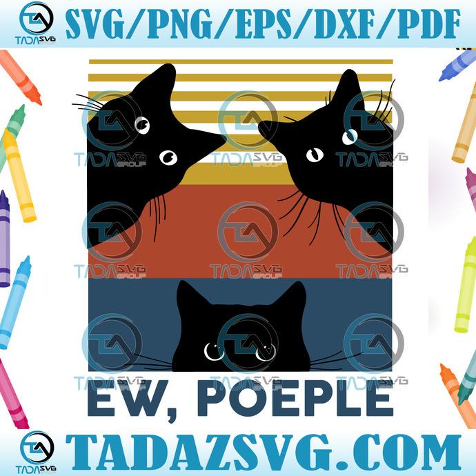 Ew People Svg, Trending Svg, Black Cat Svg, Funny Cat Svg, Retro Black Cat,