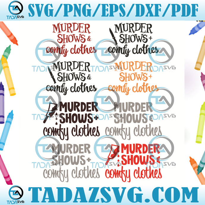 Murder Shows And Comfy Clothes Svg, Trending Svg, Murder Shows Svg, Comfy