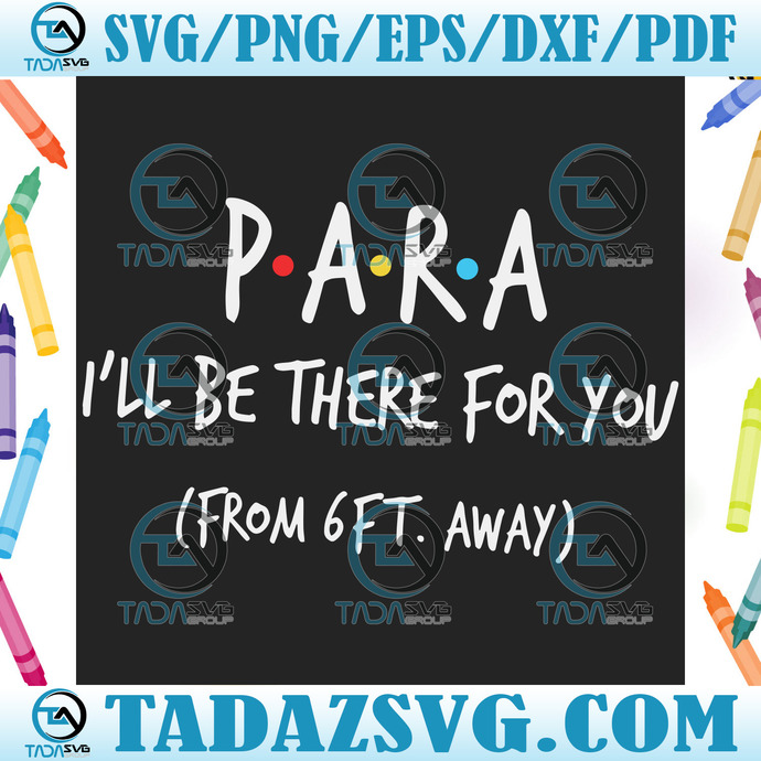 Para I Will Be There For You Svg, Trending Svg, Para Svg, Para Pro Svg,