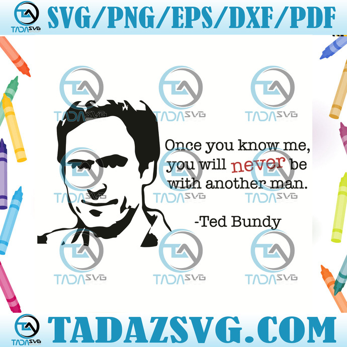 Ted Bundy Once You Know Me Svg, Trending Svg, Ted Bundy Svg, Bundy Svg, Ted