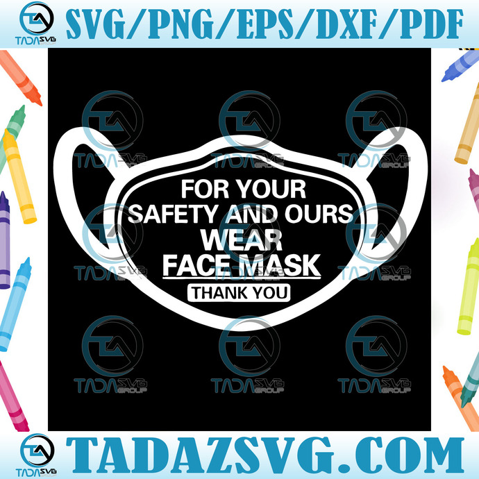 For your safety and ours wear facemask svg, Trending Svg, Wear Face Mask Svg,