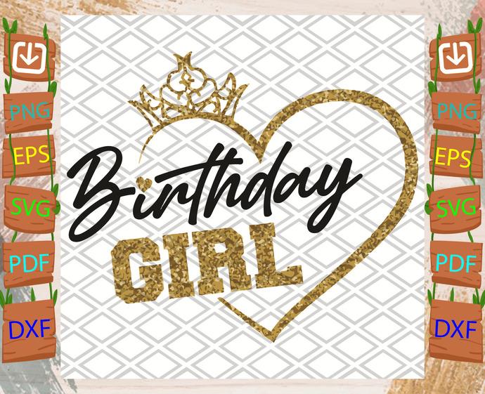 Birthday Girl Svg, Birthday Svg, Girl Svg, Crown Svg, Heart Svg, Girl Birthday