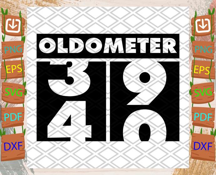 Oldometer 39 40 Svg, Birthday Svg, 40th Birthday Svg, Turning 40, Oldometer Svg,