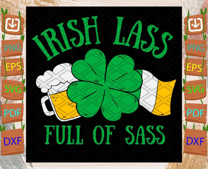 Irish Lass Full Of Sass Svg, Patrick Svg, Irish Lass Svg, Sass Svg, Irish Flag
