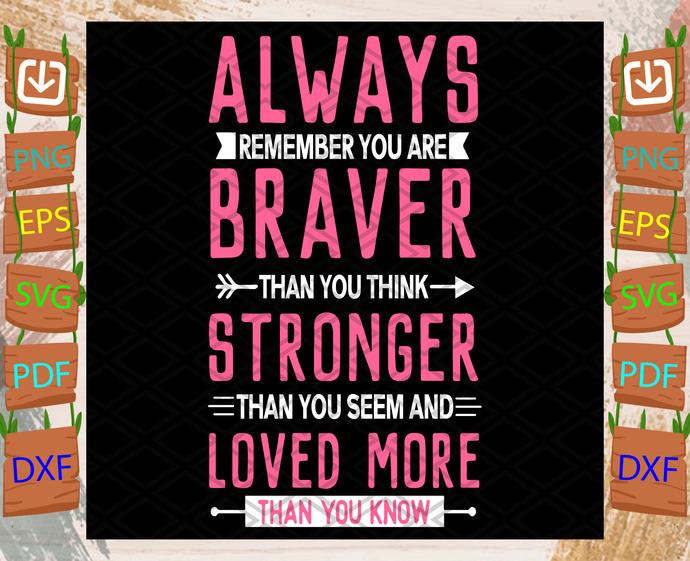 Always Remember You are Braver Svg, Trending Svg, Braver Svg, Brave Svg, Strong