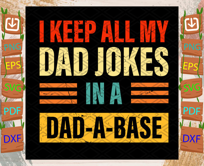 I Keep All My Dad Jokes In A Dad A Base Svg, Trending Svg, Family Svg, Dad Svg,