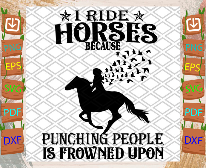 I Ride Horses Because Punching People Is Frowned Upon Horse Svg, Trending Svg,