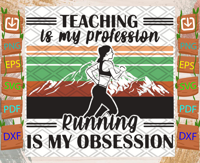 Teaching Is My Profession Running Is My Obsession Svg, Trending Svg, Running
