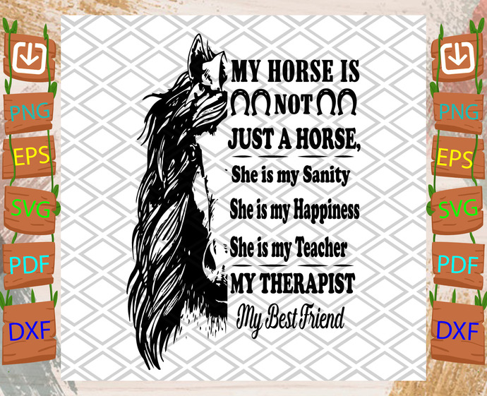 My Horse Is Not Just A Horse She Is My Sanity She Is My Happiness Svg, Trending