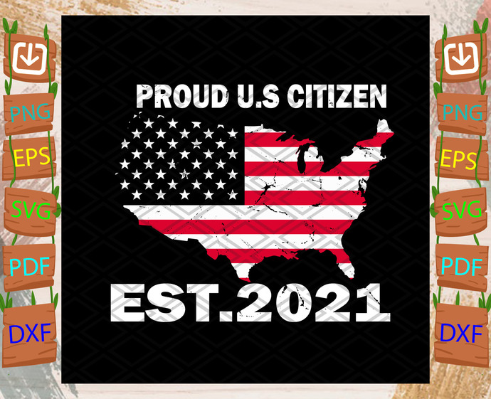 US Citizen 2021 Svg, Trending Svg, US Citizen 2021 Svg, American Flag Svg, Proud