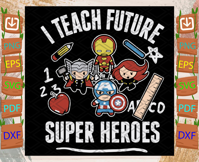 I Teach Future Super Heroes Svg, Trending Svg, Marvel Avengers Classic Svg,