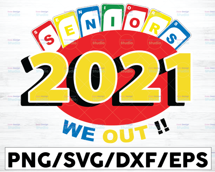 Seniors 2021 We Out!!! / SVG/ PNG / DXF