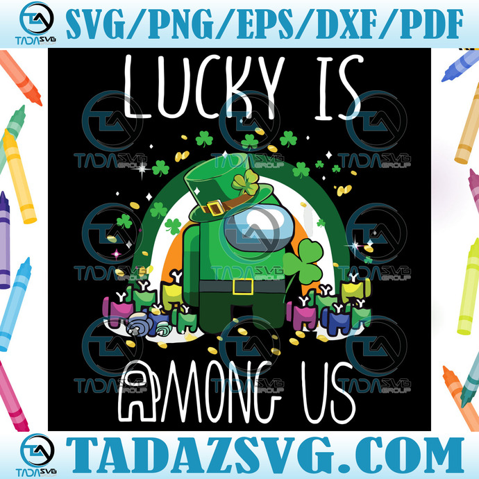 Trending Svg Among Us Svg St Patrick Day 2021 Luck Is Among Us Svg St Patrick Svg Lucky Among Us Svg St Patrick Day Svg Lucky Charm S