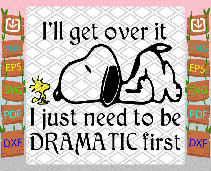 Ill Get Over It Svg, Trending Svg, Snoopy Svg, Peanuts Svg, Dog Svg, Dramatic