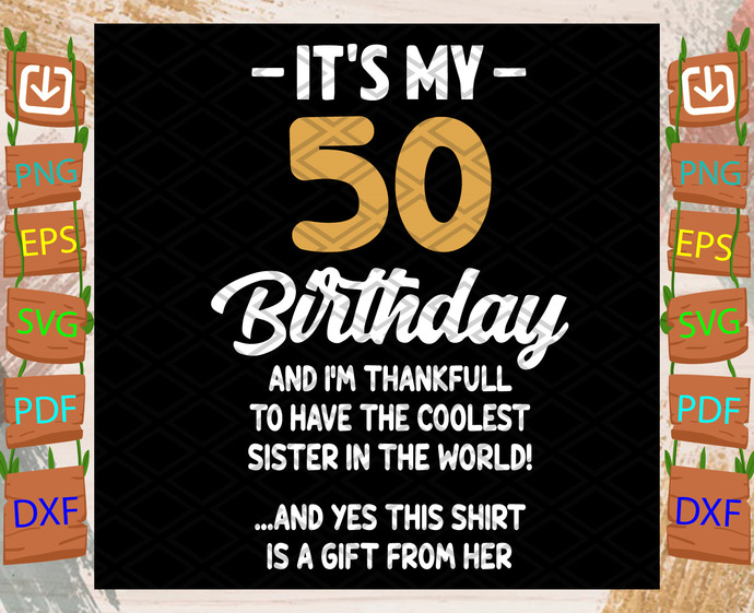 Its My 50th Birthday Svg, Birthday Svg, 50th Birthday Svg, 50 Years Old Svg, 50