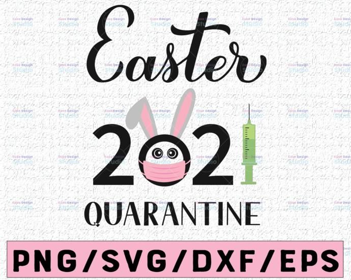 Easter Cut File Quarantine Easter 2021 Quarantined Svg Silhouette Bunny Ears Svg Dxf Cricut Easter 2021 Svg Png Jpg Sublimation