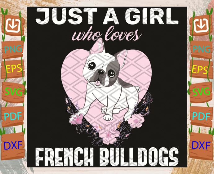 Just A Girl Who Loves French Bulldog Svg
