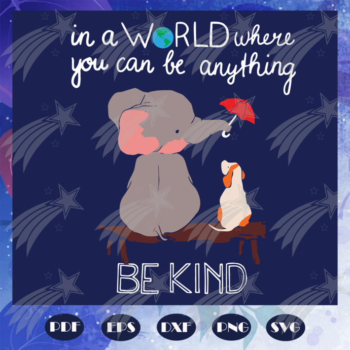 Elephant Svg Autism Svg In A World Where You Can Be Anything Svg Autism Mom Autism Autism Awareness Svg Autism Dad Svg Autism Day Svg