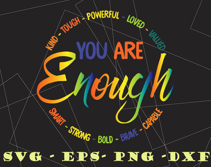You Are Enough, Kind SVG, Touch SVG, Powerful SVG, Loved SVG, Valued, Smart,