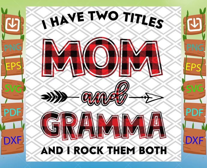 I Have Two Titles Mom And Gramma Svg, Mom And Gramma Svg, Mom Svg, Gramma Svg,