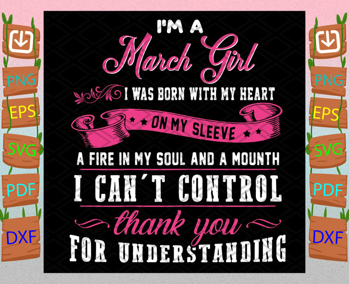 Im A March Girl Quote Svg, Birthday Svg, March Girl Svg, March Birthday Svg,