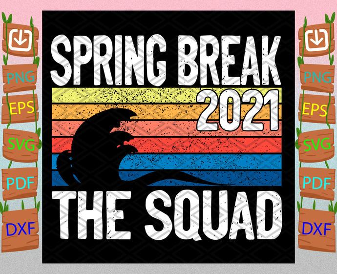 Spring Break 2021 The Squad Svg, Trending Svg, Spring Break Svg, Beach Svg,