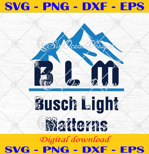 BLM Busch Light Matterns Funny Busch Beer Lovers svg, png, eps, dxf, Cricut File