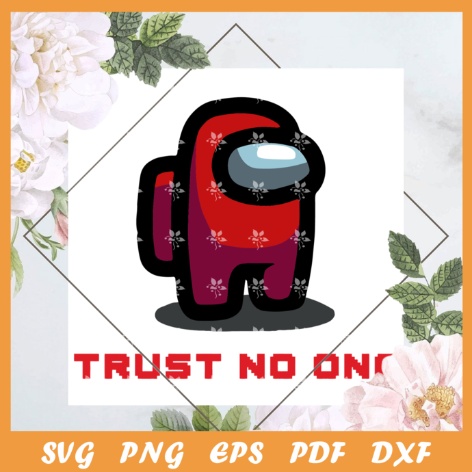 Trust no one among us, trending svg, among us svg, among us gift, funny among