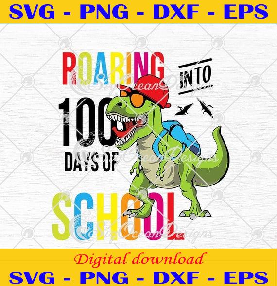 Roaring Into 100 Days Of School Dinosaur T-Rex Funny Teacher ,svg,png,eps Cricut