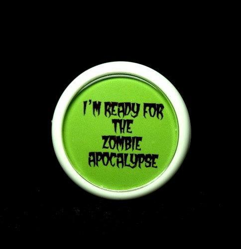 Badge button I'm ready for the zombie apocalypse