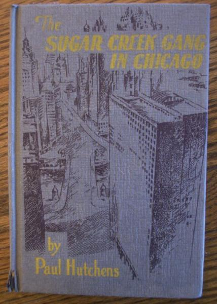 The Sugar Creek Gang in chicago by Paul Hutchens 1941 Childrens Book