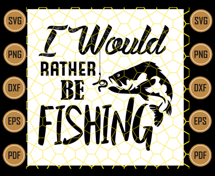 Download I Would Rather Be Fishing Svg By Gustasdaminaitisdesigns On Zibbet
