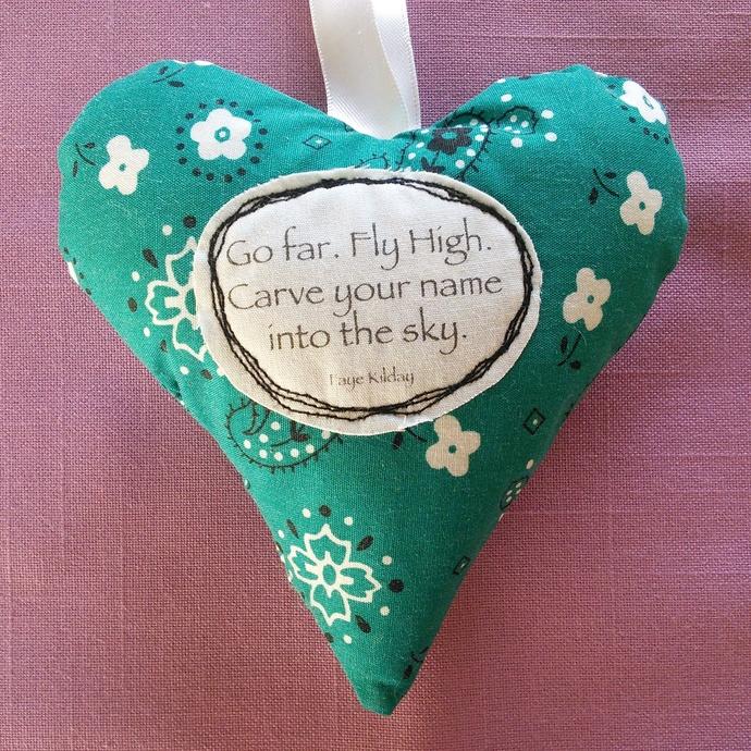 Fabric Poem Heart - Go Far Fly High