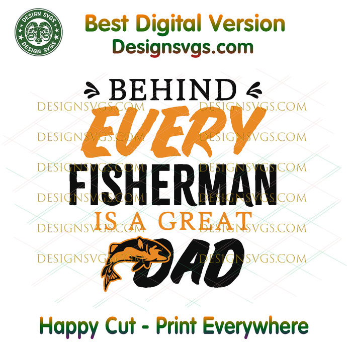 Download Behind Every Fisherman Is A Great Dad Svg By Thomas9designs On Zibbet