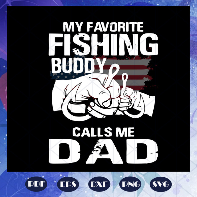 Download My Favorite Fishing Buddy Calls Me Dad Svg By Father Daysvg On Zibbet