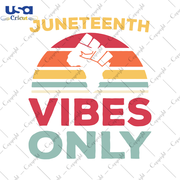 Juneteenth Vibes Only Svg, Independence Day, Juneteenth Svg, Juneteenth Gift,