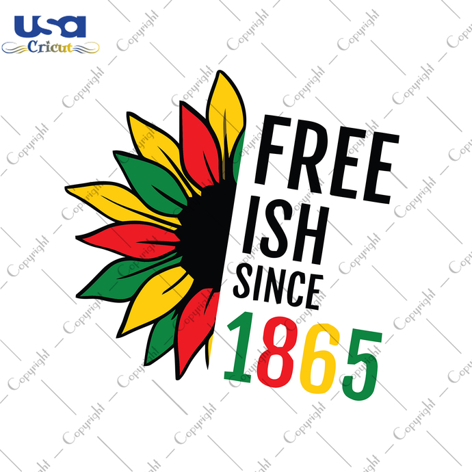 Free Ish Since 1865, Independence Day, Juneteenth Svg, Juneteenth Gift, Flag Day