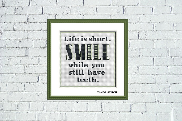 Life is short. SMILE funny sarcastic cross stitch pattern