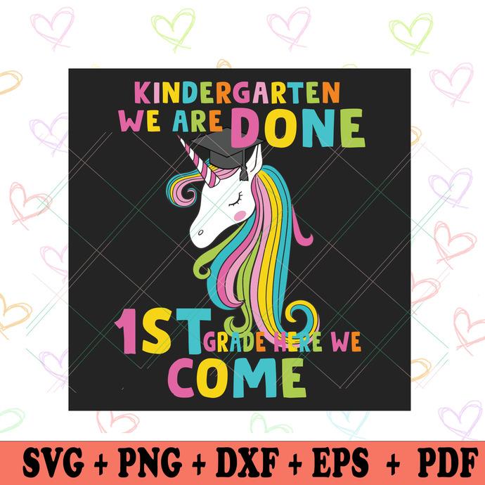 Kindergarten We Are Done 1st Grade Here We Come Svg, Trending Svg, Unicorn Svg,