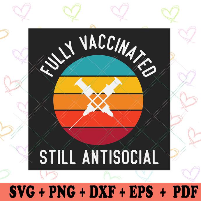 Fully Vaccinated Still Antisocial Svg, Trending Svg, Vaccinated Svg, Syringe