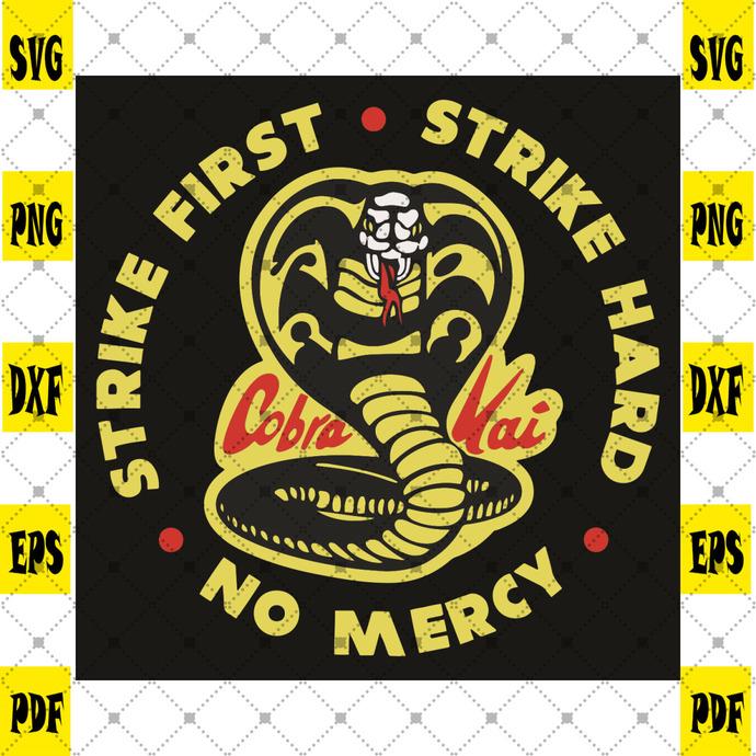 Strike First Strike Hard No Mercy Svg, Trending Svg, Cobra Svg, Cobra Kai Svg,