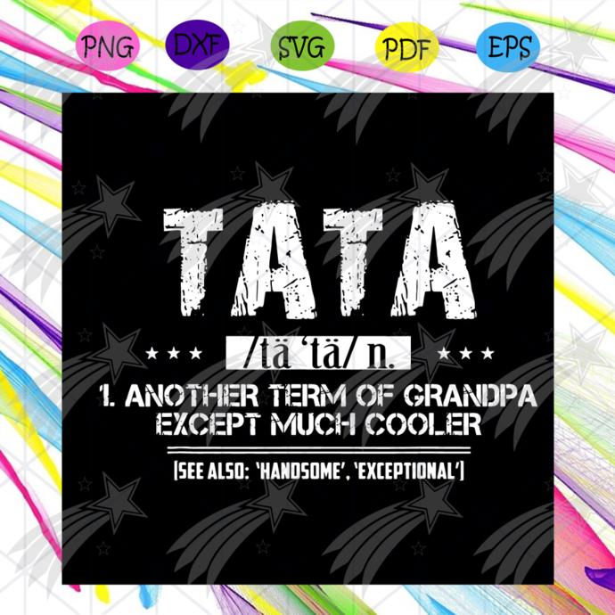 TATA Definition Another Term Of Grandpa Svg, Trending Svg, Grandpa Svg, Cooler