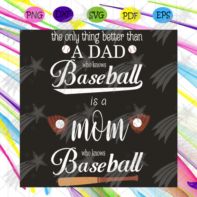 The Only Thing Better Than A Dad Svg, Fathers Day Svg, Mothers Day Svg, Baseball