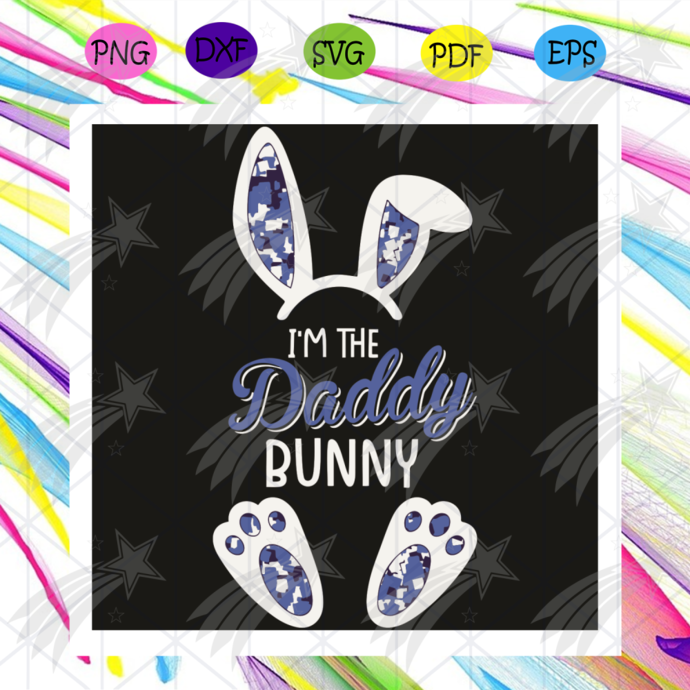 I Am The Daddy Bunny Svg, Father Day Svg, Happy Father Day, Bunny Svg, Father
